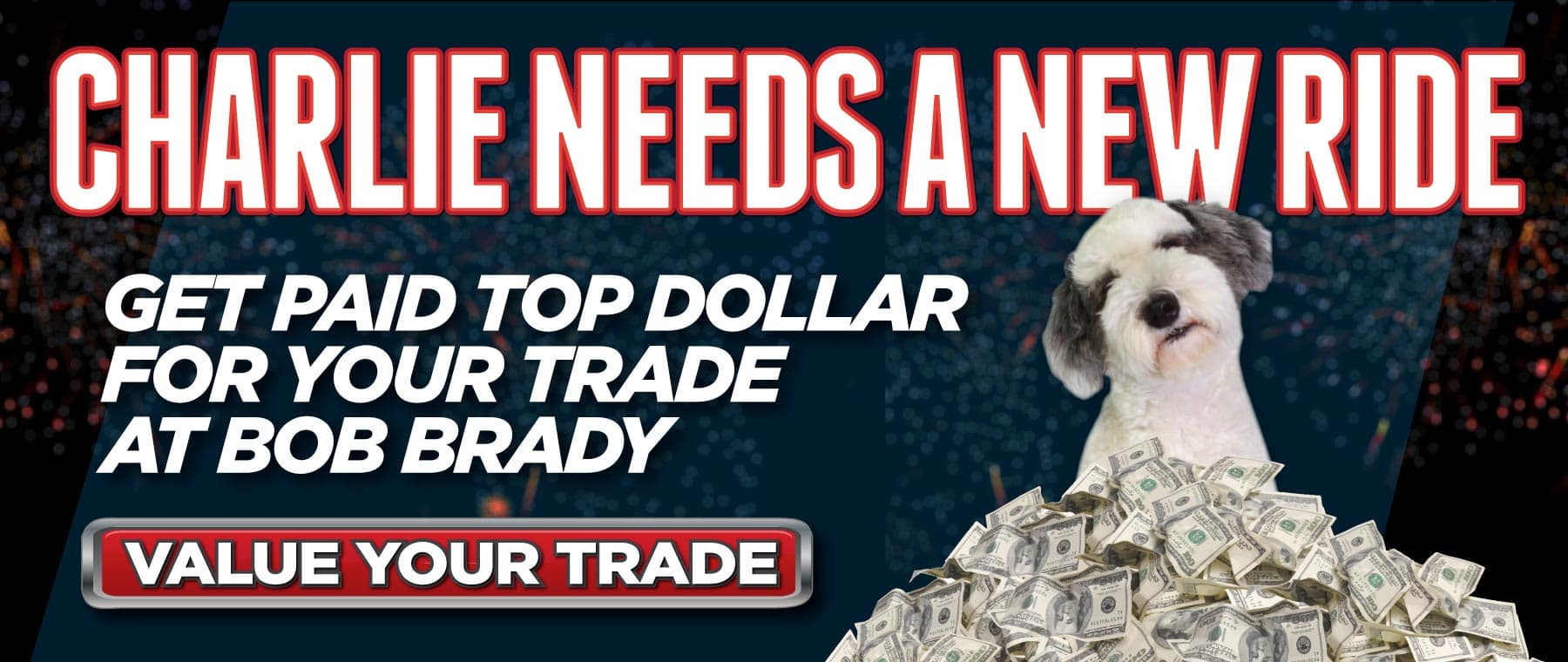 Get paid top dollar for your trade at Bob Brady   Value Your Trade