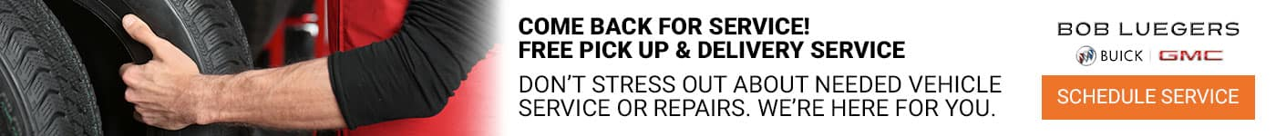 Come Back For Service! Free Pick Up & Delivery Service