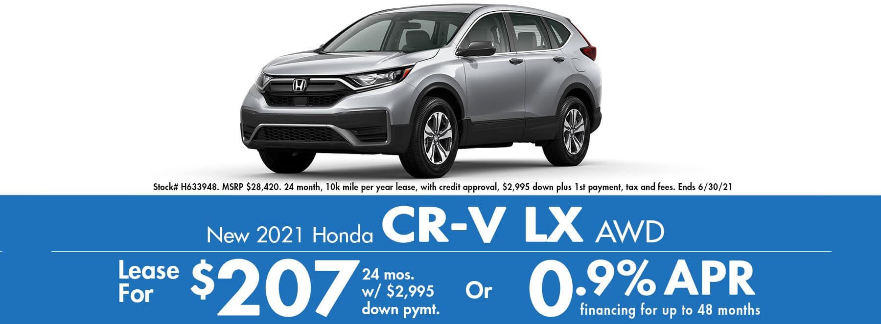 2021 Honda CR-V LX AWD $207 / Month or 0.9% APR!