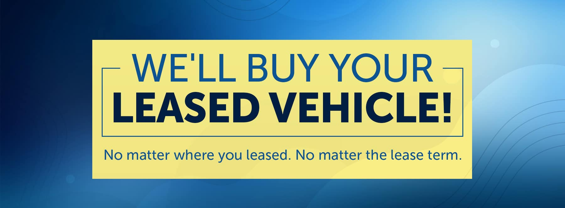 We Will Buy Your Lease Vehicle