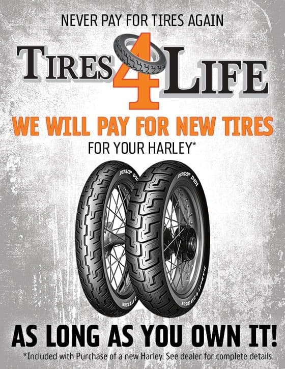 Get Tires for Life with purchase of a new qualifying Harley