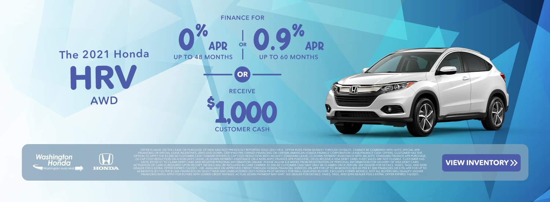 The 2021 Honda HR-V Finance for 0% APR for 48 MO OR 0.9% APR for 60 MO OR Receive $1,000 Customer Cash