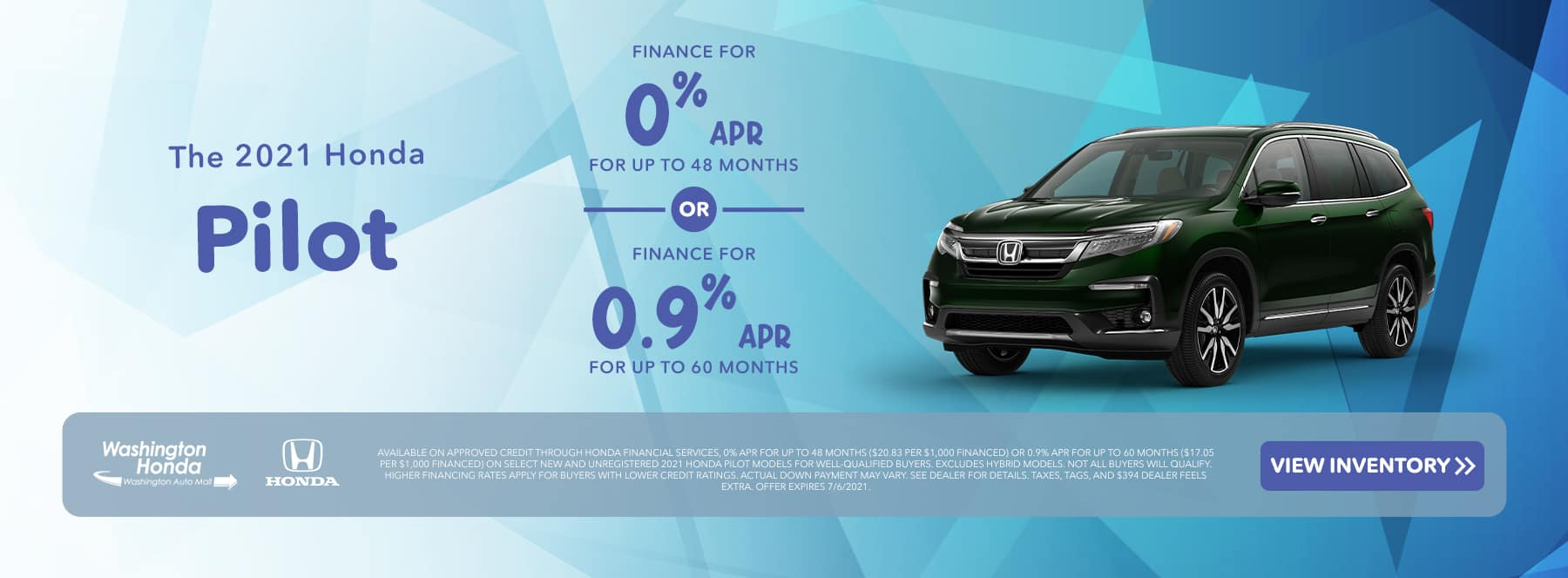 The 2021 Honda Pilot Finance for 0% APR for 48 MO OR Finance for 0.9% APR for 60 MO